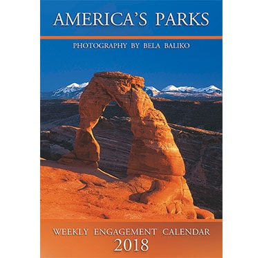 America's Parks 2018 Engagement Calendar - Bela Baliko Photography and Publishing Inc