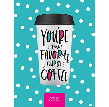 You're my favourite cup of coffee - LIVING CALENDARS PTE LTD
